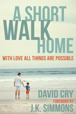 A Short Walk Home With Love All Things Are Possible