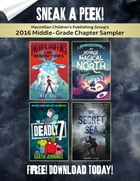 Macmillan Children's Publishing Group's 2016 Middle-Grade Chapter Sampler by Ned Rust
