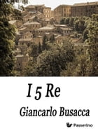 I 5 Re by Giancarlo Busacca