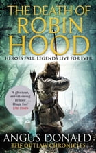 The Death of Robin Hood by Angus Donald