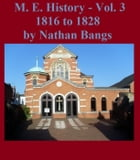 A History Of The Methodist Episcopal Church: Volume 3 by Nathan Bangs