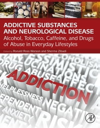 Addictive Substances and Neurological Disease: Alcohol, Tobacco, Caffeine, and Drugs of Abuse in…