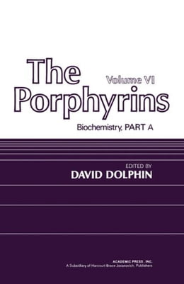 Book The Porphyrins V6: Biochemistry, Part A by Dolphin, David