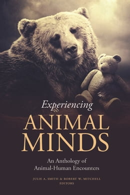 Book Experiencing Animal Minds: An Anthology of Human-Animal Encounters by Julie Smith