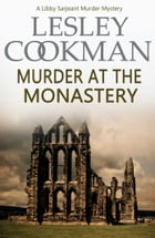 Murder at the Monastery by Lesley Cookman