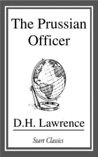 The Prussian Officer by D. H. Lawrence