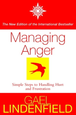 Book Managing Anger: Simple Steps to Dealing with Frustration and Threat by Gael Lindenfield