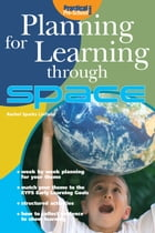 Planning for Learning through Space by Rachel Sparks Linfield