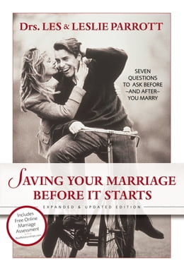 Book Saving Your Marriage Before It Starts: Seven Questions to Ask Before---and After---You Marry by Les and Leslie Parrott