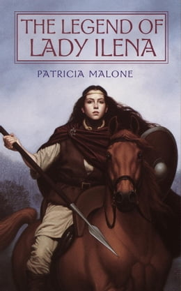 Book The Legend of Lady Ilena by Patricia Malone