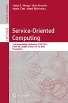 Service-Oriented Computing: 14th International Conference, ICSOC 2016, Banff, AB, Canada, October 10-13, 2016, Proceedings by Quan Z. Sheng