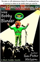The Curious Survival of Wee Bobby Blunder