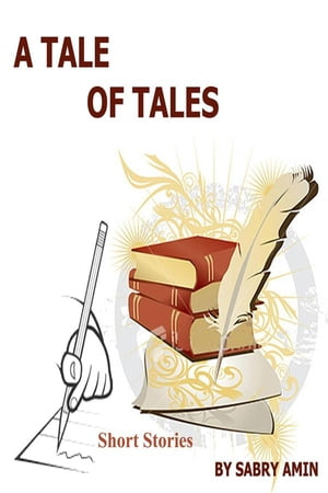 A Tale of Tales , by Sabry Amin