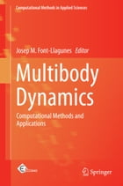 Multibody Dynamics: Computational Methods and Applications by Josep M. Font-Llagunes