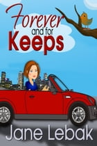 Forever And For Keeps: The Adventures Of Lee And Bucky, #2 by Jane Lebak