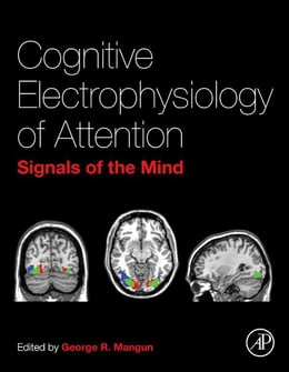 Book Cognitive Electrophysiology of Attention: Signals of the Mind by George R. Mangun