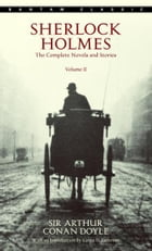 Sherlock Holmes: The Complete Novels and Stories Volume II by Arthur Conan Doyle