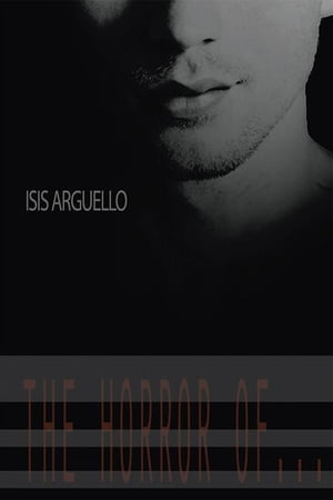 The Horror Of... by Isis Arguello