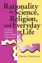 Rationality in Science, Religion, and Everyday Life: A Critical Evaluation of Four Models of…