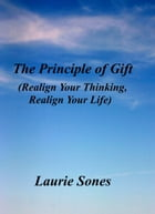 The Principle of Gift by Laurie Sones