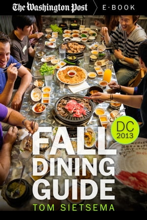 Fall Dining Guide Washington DC Area,  2013