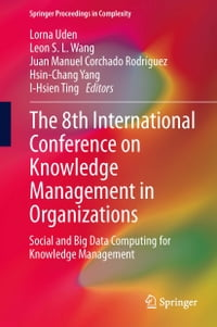 The 8th International Conference on Knowledge Management in Organizations: Social and Big Data…