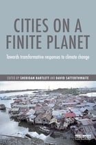 Cities on a Finite Planet: Towards transformative responses to climate change