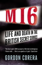 The Art of Betrayal: Life and Death in the British Secret Service by Gordon Corera