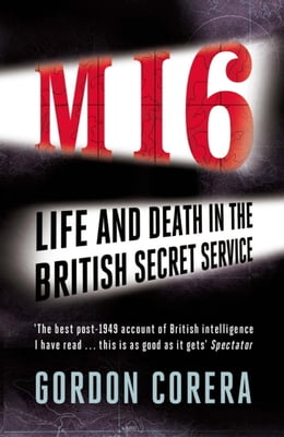 Book The Art of Betrayal: Life and Death in the British Secret Service by Gordon Corera