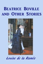 Beatrice Boville and Other Stories by Louise de la Ramee
