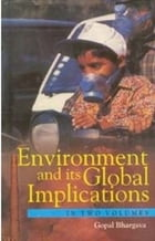 Environment and its Global Implications (2 Vols.) by Gopal Bhargava