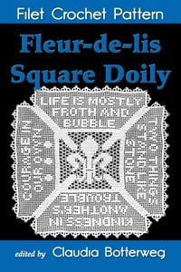 Fleur-de-lis Square Doily Filet Crochet Pattern: Complete Instructions and Chart