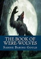 The Book of Were-Wolves by Sabine Baring-Gould