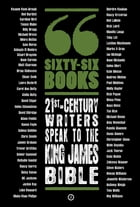 Sixty-Six Books: 21st-century writers speak to the King James Bible by Bush Theatre