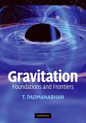 Gravitation Foundations and Frontiers