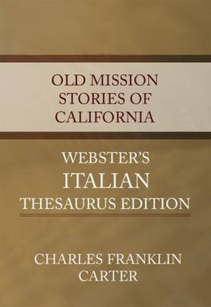 Old Mission Stories Of California by Charles Franklin Carter