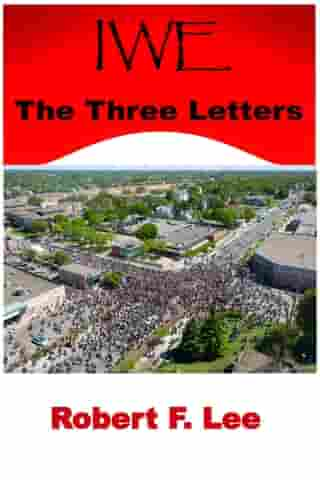 IWE: The Three Letters by Robert Lee