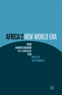 Africa and the New World Era: From Humanitarianism to a Strategic View