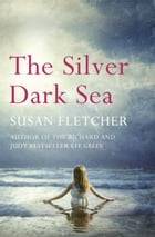 The Silver Dark Sea by Susan Fletcher