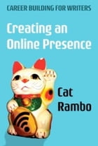 Creating an Online Presence by Cat Rambo