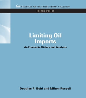 Limiting Oil Imports An Economic History and Analysis