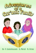 Adventures of a Qur'anic Family by Fatema Gulamhussein