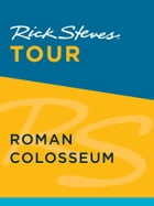 Rick Steves Tour: Roman Colosseum by Rick Steves