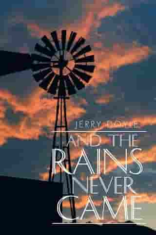 And the Rains Never Came by Jerry Doyle