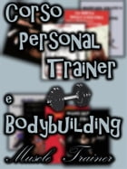 Corso Personal Trainer e Bodybuilding by Muscle Trainer