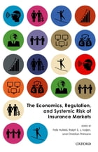 The Economics, Regulation, and Systemic Risk of Insurance Markets