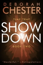 Showdown: The Time Trap Series - Book Two by Deborah Chester