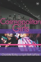 Cosmopolitan Girls: A Novel by Charlotte Burley