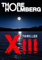 XIII - Thriller by Thore Holmberg