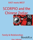 SCORPIO and the Chinese Zodiac: EAST meets WEST by Peter Delbridge
